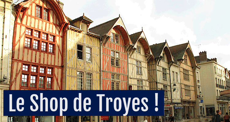 Shop de Troyes